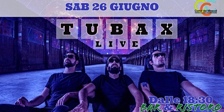 ▲Tubax▲ Live @Corte dei Miracoli▲ biglietti