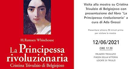 """Presentazione libro """"La Principessa rivoluzionaria"""" a cura di Ada Grossi biglietti"""