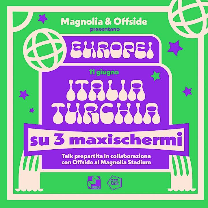 Immagine Magnolia & Offside presentano Gli Europei   ITALIA  - TURCHIA