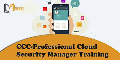 CCC-Professional Cloud Security Manager Virtual Training in Tampico tickets
