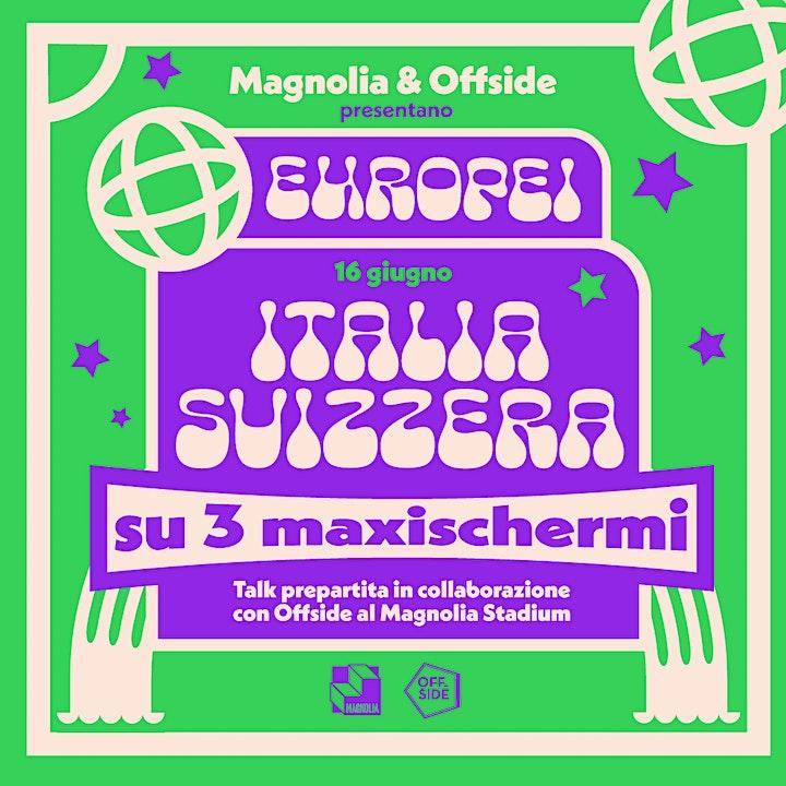 Immagine Magnolia & Offside presentano Gli Europei | ITALIA - SVIZZERA