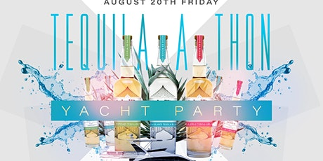 Tequila-A-Thon Yacht Party tickets