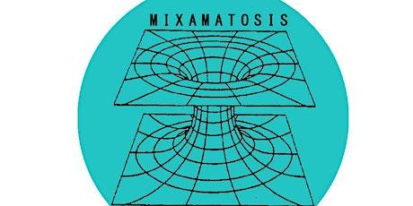 Mixamatosis Presents: Decompression tickets
