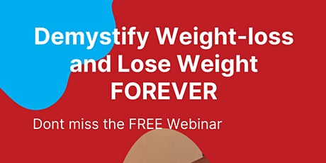 Demystify Weight-loss and Lose Weight FOREVER tickets