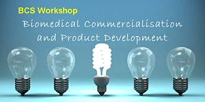 BCS Workshop-Biomedical Commercialisation and Product...