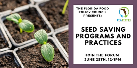Florida Food Forum: Seed Saving Programs and Practices tickets