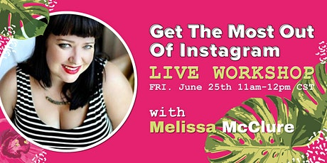 Get the Most Out of Instagram Video Tools w/ Melissa McClure tickets