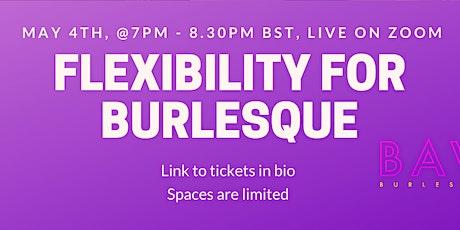 Flexibility for Burlesque Online Zoom Workshop tickets