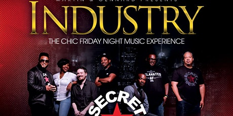 INDUSTRY - The Chic Friday Night Music Experience With Secret Society tickets