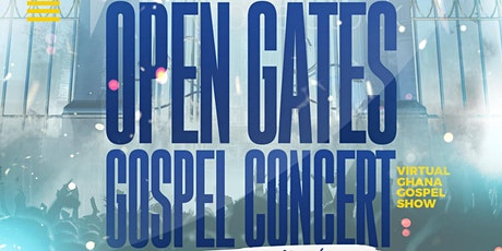 Open Gates Gospel Show - Virtual Concert ft Live Artist & DJ Performances tickets