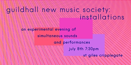 guildhall new music society: installations 8th july tickets