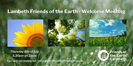 Lambeth Friends of the Earth July Welcome Meeting tickets