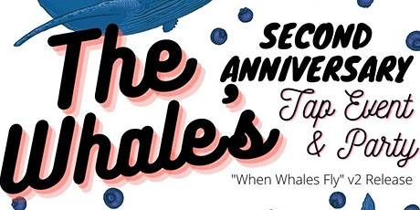 The Whale GVL :: 2nd Anniversary Tap Event & Bottle Release (Session2) tickets
