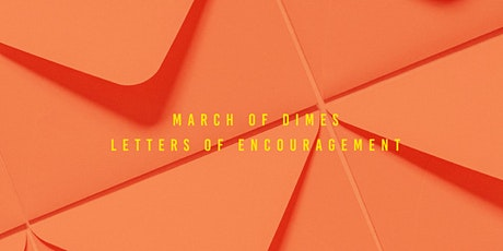 ONLINE EVENT: March of Dimes Letters of Encouragement tickets