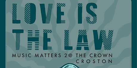 Music Matters 2 - Love is the Law (All day Festival) tickets
