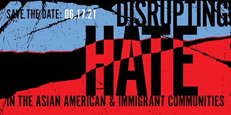 Disrupting Hate in the Asian American & Immigrant Communities tickets