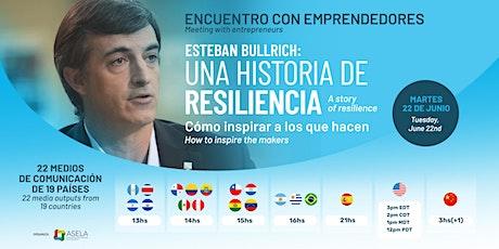 Esteban Bullrich x los Emprendedores: Una Historia de Resiliencia entradas