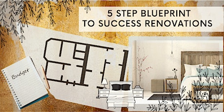 5 STEP BLUEPRINT TO SUCCESSFUL RENOVATION BOOTCAMP tickets