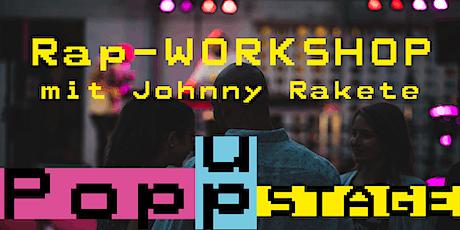 POP UP STAGE 25. Juni 2021  Rap Workshop (incl. Show) Tickets
