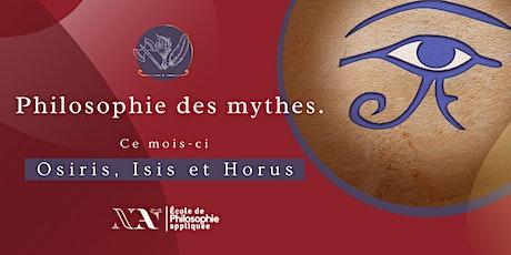 Philosophie des mythes: Osiris, Isis, Horus billets