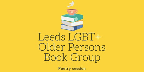 Poetry Session with Leeds LGBT+ Older Persons Book Group tickets