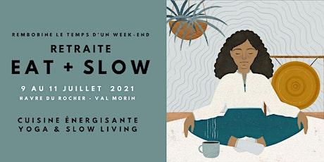 Retraite EAT + SLOW 9 au 11 juillet 2021 - Couvent Val Morin billets