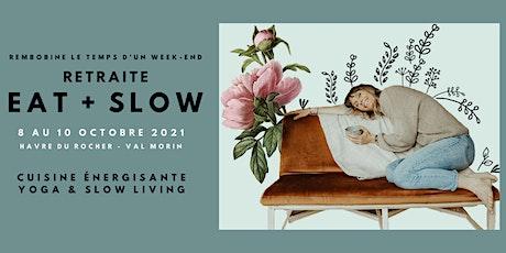 Retraite EAT + SLOW 8 au 10 octobre 2021 - Couvent Val Morin tickets
