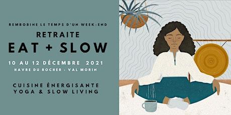 Retraite EAT + SLOW 10 au 12 décembre 2021 - Couvent Val Morin tickets