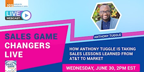 SALES GAME CHANGERS LIVE: Lessons Learned from AT&T to Market w/ A. Tuggle tickets
