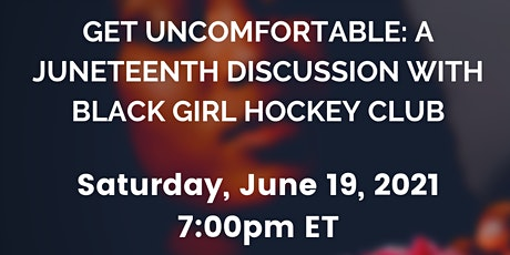 Get Uncomfortable: A Juneteenth Discussion with Black Girl Hockey Club tickets