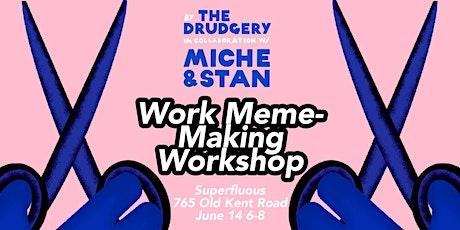 Work-Meme Making Workshop tickets