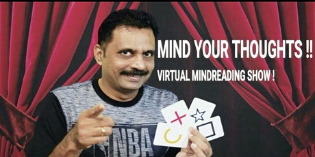 MIND YOUR THOUGHTS ! !  Virtual Mind Reading Show ! tickets