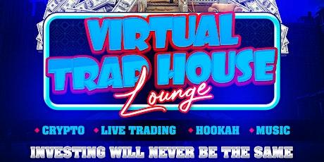 Virtual Trap House Lounge tickets