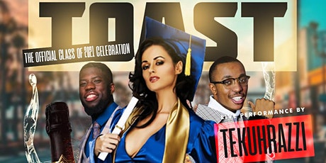 TOAST: The Official Class Of '21 Celebration tickets