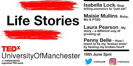 Life Stories | TEDxUniversityofManchester tickets
