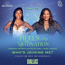 HEELS AND MOTIVATION DALLAS HOST: THERESA BOWE special guest Dj Spinderella tickets