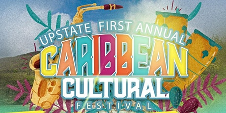 1ST ANNUAL UPSTATE CARIBBEAN CULTURAL FESTIVAL tickets