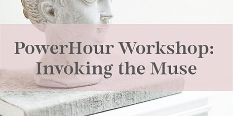 PowerHour Workshop: Invoking the Muse tickets