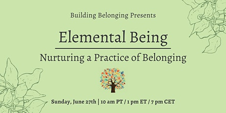 Elemental Being: Nurturing a Practice of Belonging tickets