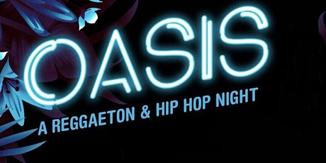 OASIS - A REGGAETON & HIP HOP NIGHT tickets