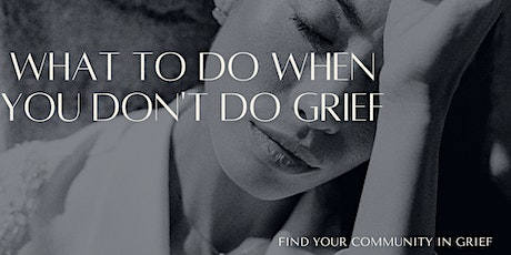 What to do When you don't do Grief tickets