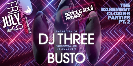 DJ THREE x BUSTO in The Basement (Closing Party #2) tickets