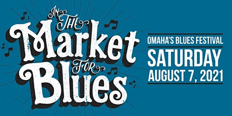 In the Market for Blues - 8/7/2021 - 14 Live Music Venues in Downtown Omaha tickets