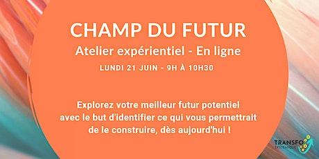 """Atelier """"champ du futur"""" billets"""