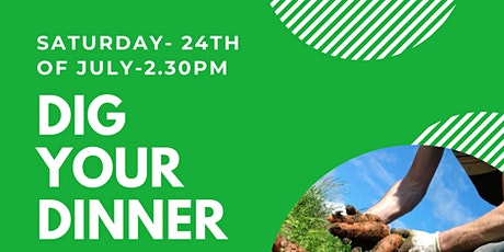 Dig your Dinner 24/7/21 tickets