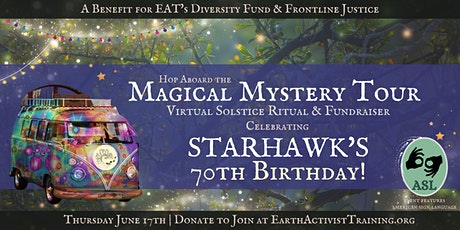 Magical Mystery Tour: Starhawk's 70th Birthday Ritual & Solstice Fundraiser tickets