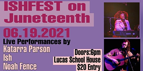 ISHFEST ON JUNETEENTH!: A SHOWCASE CELEBRATING ART, MUSIC, & CULTURE! tickets