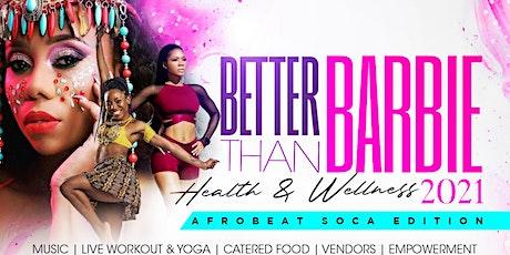 Better than Barbie: Health & Wellness Expo w/ Live Afrobeat Soca Workout tickets
