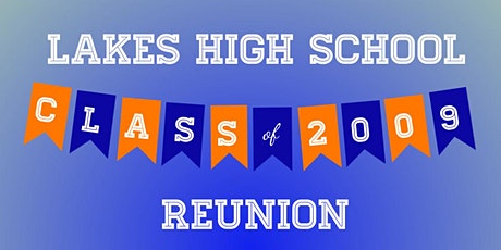 Lakes High School Class of 2009 Reunion tickets