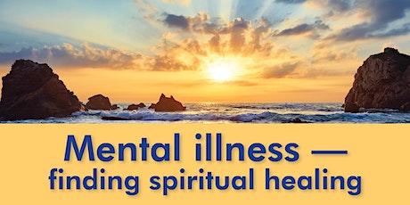 Mental illness---finding spiritual healing tickets